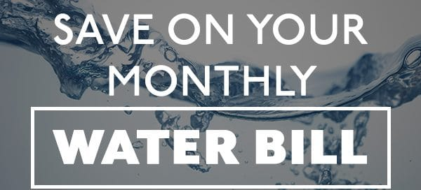 save-on-your-monthly-water-bill