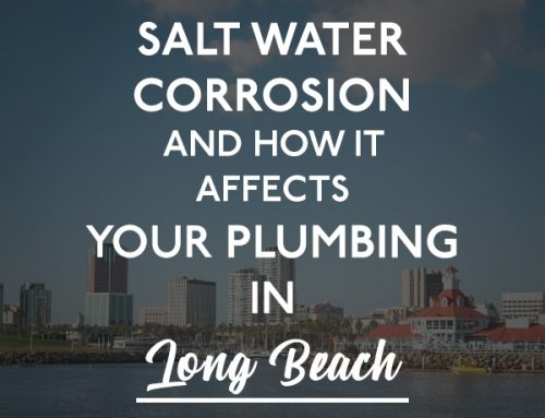 Salt Water Corrosion and How It Affects Your Plumbing in Long Beach